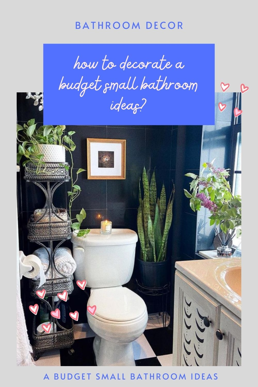 How to Decorate A Budget Small Bathroom Ideas?